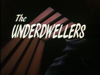 BTAS#6  The Underdwellers